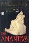 Os Amantes - Morris L. West, A.B. Pinheiro de Lemos