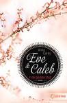 Eve & Caleb 2 - In der gelobten Stadt - Anna Carey, Claudia Max