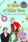 In Spite of Killer Bees - Julie Johnston