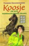 Koosje en het verwaarloosde paard - Yvonne Kroonenberg