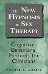 New Hypnosis in Sex Therapy - Daniel L. Araoz