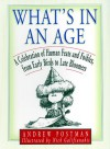 What's in an Age?: Who Did What When, From Age 1 To 100 - Andrew Postman