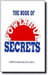 The Book of Powerful Secrets - American Publishing Corporation