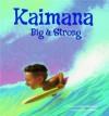 Kaimana Big and Strong - Dorian Nakamichi, Don Robinson