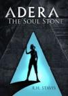 Adera: The Soul Stone - R.H. Stavis