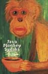 Java Monkey Speaks - A Poetry Anthology - Volume One - Kodac Harrison, Collin Kelley