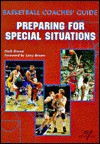 Basketball Coaches Guide: Coaching Special Situations - Dale Ratermann