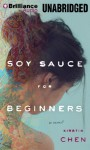 Soy Sauce for Beginners - Kirstin Chen, Nancy Wu