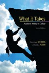 What It Takes: Academic Writing in College Plus New Mycomplab -- Access Card Package - Laurence M. Behrens, Leonard J. Rosen