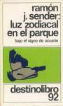 Luz Zodiacal en el Parque: Bajo el Signo de Acuario - Ramón José Sender