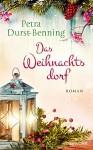 Das Weihnachtsdorf: Roman - mit vielen Rezepten und Dekotipps (Die Maierhofen-Reihe, Band 2) - Petra Durst-Benning