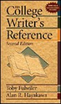 The College Writer's Reference - Toby Fulwiler, Alan R. Hayakawa