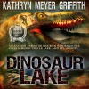 Dinosaur Lake - Kathryn Meyer Griffith, Kathryn Meyer Griffith, Johnnie C. Hayes