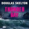 Thunder Bay - Douglas Skelton, Sarah Barron