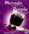 Morado/Purple: Mira el Morado Que Te Rodea/Seeing Purple All Around Us - Sarah L. Schuette