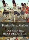 Los Cien Mil Hijos de San Luis (Episodios Nacionales II - 6) - Benito Pérez Galdós