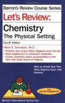Let's Review Chemistry: The Physical Setting, 4th Edition (Let's Review: Chemistry) - Albert S. Tarendash