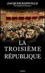 La Troisième République - Jacques Bainville