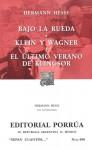 Bajo La Rueda. Klein y Wagner. El Último Verano de Klingsor. (Sepan Cuantos, #686) - Hermann Hesse