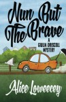 Nun But The Brave (A Giulia Driscoll Mystery) (Volume 3) - Alice Loweecey