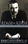 Adam By Adam: The Autobiography of Adam Clayton Powell, Jr. - Adam Clayton Powell Jr., Adam Clayton Powell III