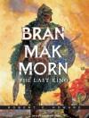 Bran Mak Morn: The Last King - Robert E. Howard