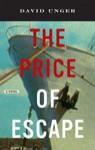 The Price of Escape - David Unger