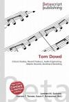 Tom Dowd - Lambert M. Surhone, Susan F. Marseken