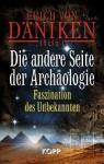 Die andere Seite der Archäologie - Erich von Däniken