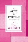 Acts for Everyone Part 1: Chapters 1-12 Pt. 1 (New Testament for Everyone) - Tom Wright