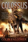 Colossus: A Novel - Colin Falconer