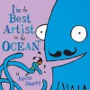 I'm the Best Artist in the Ocean! - Kevin Sherry