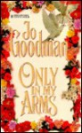 Only In My Arms (Dennehy Sisters, # 5) - Jo Goodman