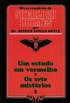 Um Estudo em Vermelho + Os Sete Mistérios (Obras Completas de Sherlock Holmes, #1) - Arthur Conan Doyle