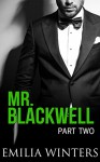 Mr. Blackwell: Part Two (A Billionaire Romance) - Emilia Winters