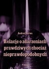 Relacje o zdarzeniach prawdziwych, chociaż nieprawdopodobnych - Andrzej Juliusz Sarwa, Andrzej Sarwa