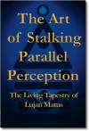 The Art of Stalking Parallel Perception - Lujan Matus