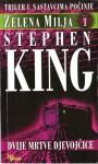 Zelena milja, Prvi dio: Dvije mrtve djevojčice - Stephen King