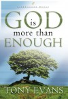 God Is More Than Enough - Evans Tony, Tony Evans