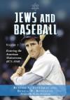 Jews And Baseball: Volume I: Entering the American Mainstream, 1871-1948 - Burton A. Boxerman
