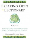Breaking Open the Lectionary: Lectionary Readings in their Biblical Context for RCIA, Faith Sharing Groups and Lectors - Cycle C - Margaret Nutting Ralph
