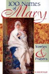 100 Names of Mary: Stories & Prayers - Anthony F. Chiffolo