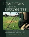 Lowdown from the Lesson Tee - David Glenz, John Monteleone