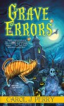 Grave Errors (A Witch City Mystery) - Carol J. Perry