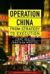 Operation China: From Strategy to Execution - Jimmy Hexter, Jonathan Woetzel