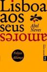 Lisboa aos seus amores - Abel Neves