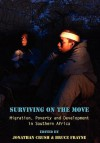 Surviving on the Move: Migration, Poverty and Development in Southern Africa - Jonathan Crush, Bruce Frayne