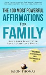 Affirmations | The 100 Most Powerful Affirmations for Family | 2 Amazing Affirmative Bonus Books Included for Kids & Men: Build Your Family With Love, Loyalty and Unity - Jason Thomas