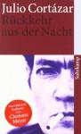 Rückkehr aus der Nacht: Erzählungen (suhrkamp taschenbuch) - Julio Cortázar, Clemens Meyer, Rudolf Wittkopf