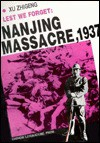 Lest We Forget: Nanjing Massacre - Zhigeng, Zhigeng Xu, Tingquan Zhang, Wusun Lin, Zhang Tingquan, Lin Wusun
